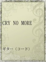 CRY NO MORE