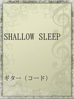 SHALLOW SLEEP