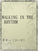WALKING IN THE RHYTHM