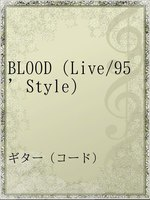 BLOOD(Live/95'Style)