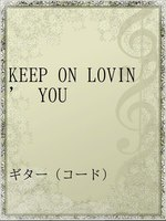 KEEP ON LOVIN' YOU