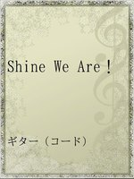 Shine We Are!