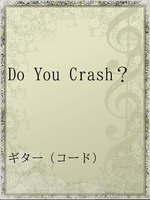 Do You Crash?