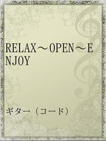RELAX~OPEN~ENJOY