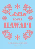 GISELe LOVES HAWAI'I