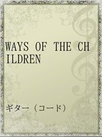 WAYS OF THE CHILDREN