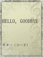 HELLO,GOODBYE