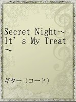 Secret Night~It's My Treat~