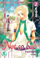 Not so bad 2巻 - 漫画