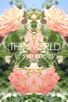 :THE WORLD - 「symmetry」 #flowers of june